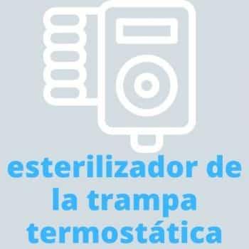 esterilizador de la trampa termostática